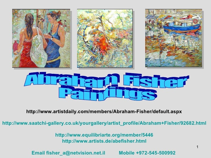 http :// www . saatchi - gallery . co . uk / yourgallery / artist_profile / Abraham + Fisher / 92682 . html http://www.equ...