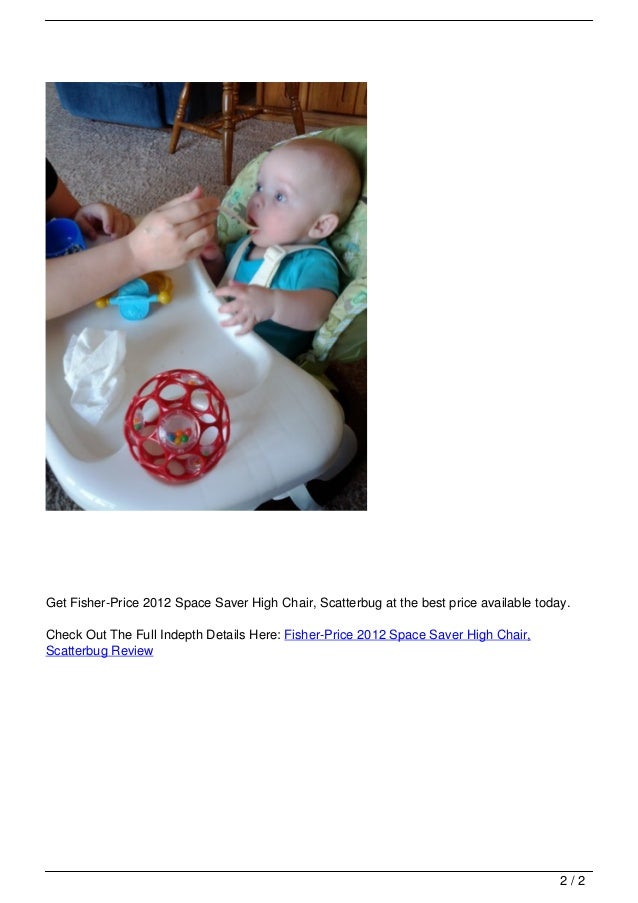 fisher price 2012 space saver high chair scatterbug review