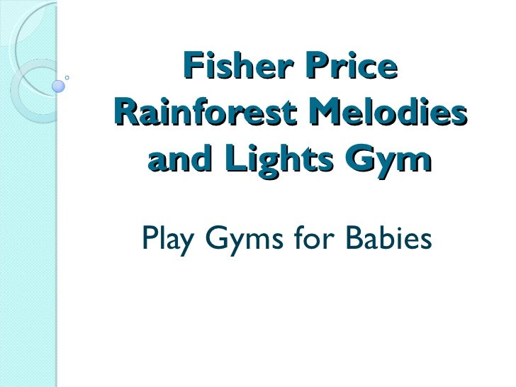 Fisher PriceRainforest Melodies and Lights Gym Play Gyms for Babies