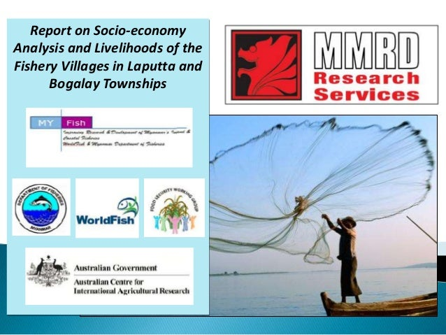 Report on Socio-economy Analysis and Livelihoods of the Fishery Villages in Laputta and Bogalay Townships