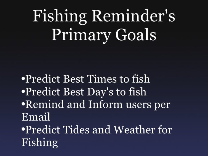 Fishing Reminder Best Times To Go Fishing
