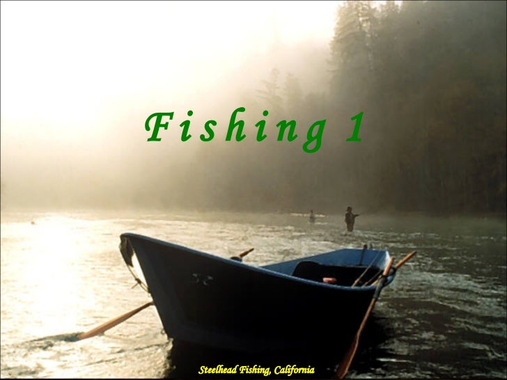 F i s h i n g  1 Steelhead Fishing, California