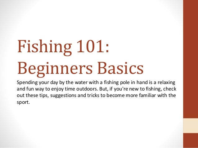 Fishing 101 beginners basics for Beginners guide to fishing