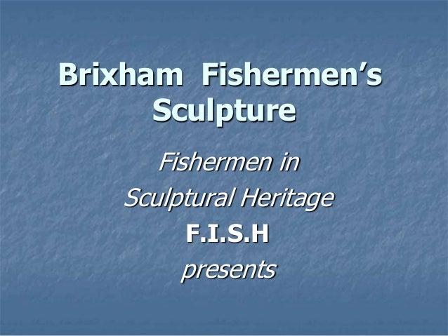 Fishermen in Sculptural Heritage F.I.S.H presents Brixham Fishermen's Sculpture