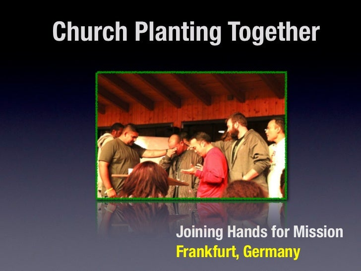 Church Planting Together           Joining Hands for Mission           Frankfurt, Germany