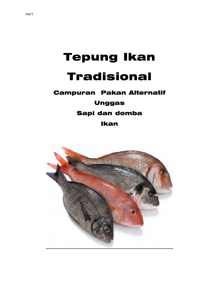 Hal:1               Tepung Ikan            Tradisional         Campuran Pakan Alternatif                  Unggas          ...