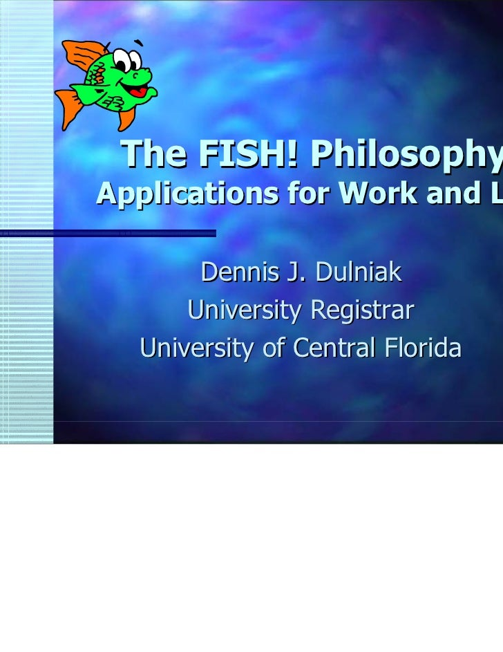 Fish philosophy 160 for Fish philosophy video