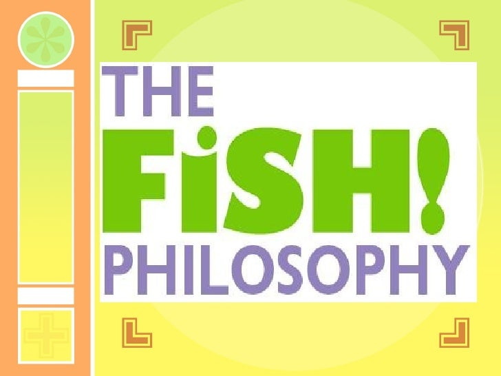 Fish ppt for Fish philosophy book