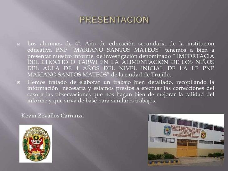 """PRESENTACION<br />Los alumnos de 4º. Año de educación secundaria de la institución educativa PNP """"MARIANO SANTOS MATEOS"""" t..."""