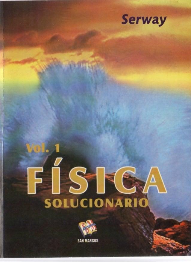 Fisica serwayvol-1solucionario-120717025812-phpapp01