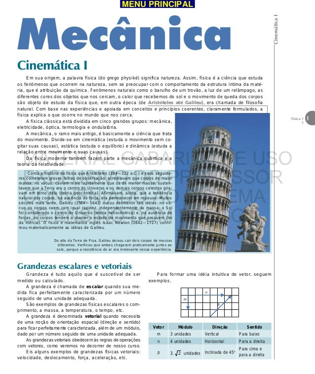 CinemáticaI1Física 11MecânicaCinemática IEm sua origem, a palavra física (do grego physiké) significa natureza. Assim, fís...