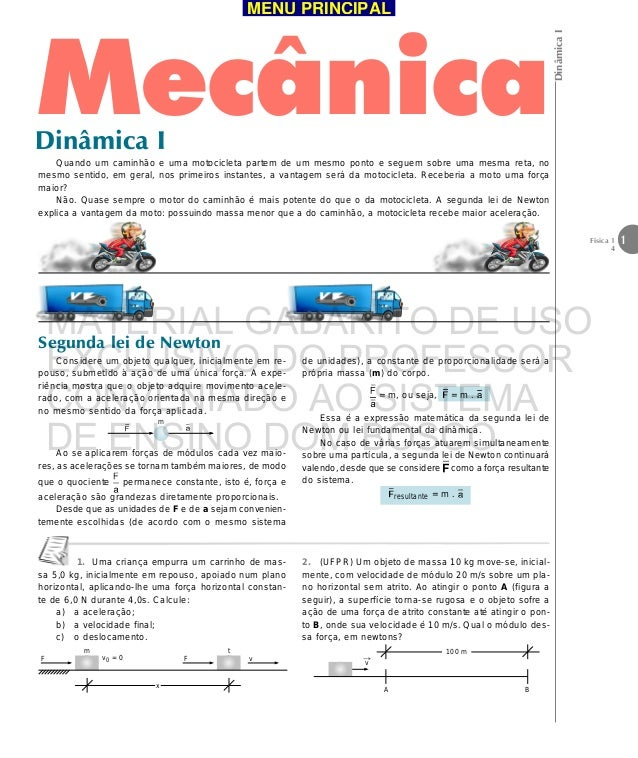 DinâmicaI1Física 14MecânicaDinâmica IQuando um caminhão e uma motocicleta partem de um mesmo ponto e seguem sobre uma mesm...