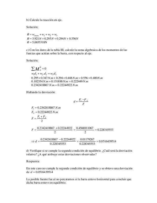 b) Calcule la reacción en eje.  Solución:  1 2 3 R w w w w barra      R  3.921N  0.295N  0.294N  0.556N  R  5,065...