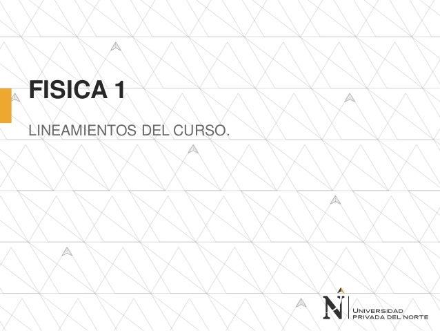 FISICA 1  LINEAMIENTOS DEL CURSO.