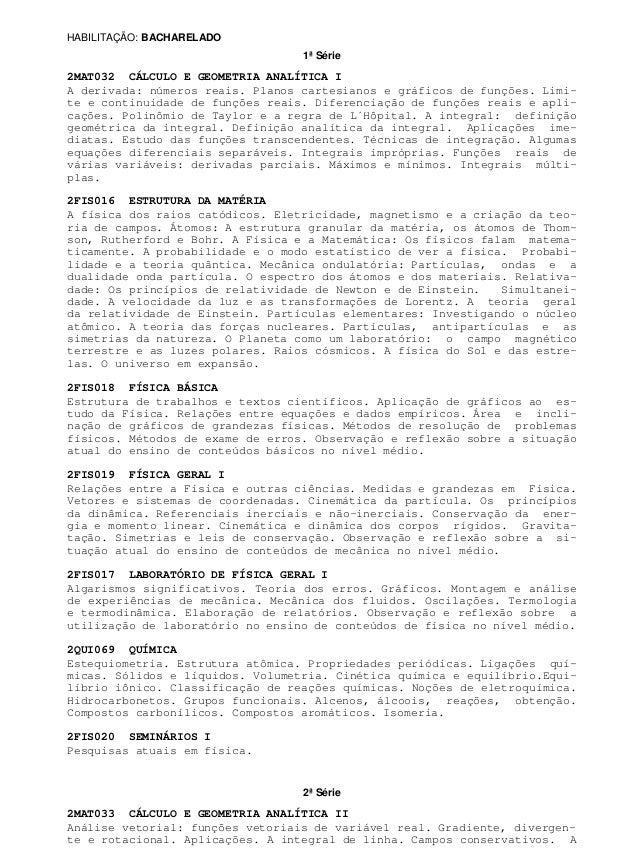 1ª Série 2ª Série HABILITAÇÃO: BACHARELADO 2MAT032 CÁLCULO E GEOMETRIA ANALÍTICA I 2FIS016 ESTRUTURA DA MATÉRIA 2FIS018 FÍ...