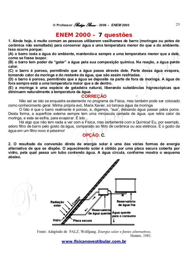 © Professor Rodrigo Penna – 2006 – ENEM 2000www.fisicanovestibular.com.br25ENEM 2000 – 7 questões1. Ainda hoje, é muito co...