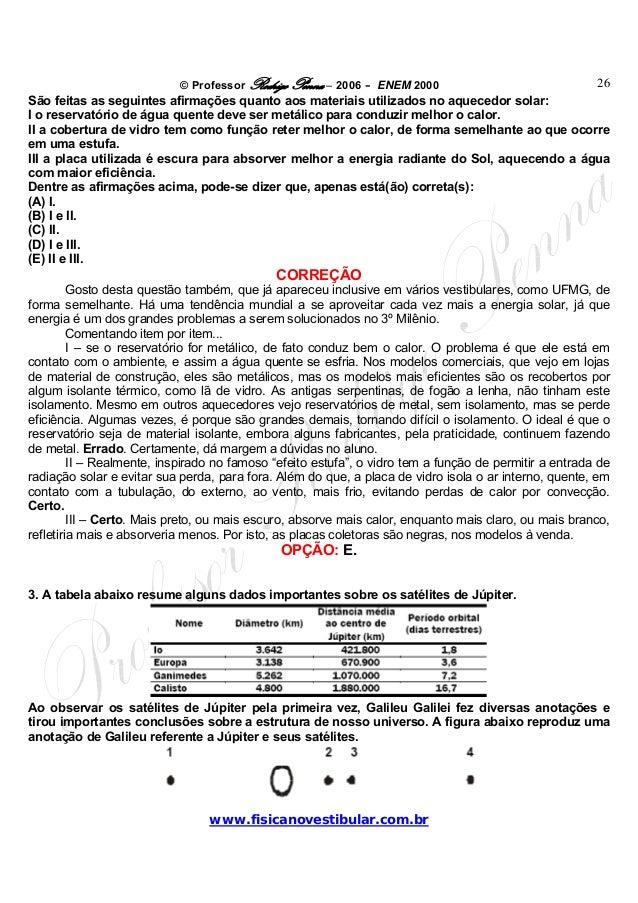 © Professor Rodrigo Penna – 2006 – ENEM 2000www.fisicanovestibular.com.br26São feitas as seguintes afirmações quanto aos m...