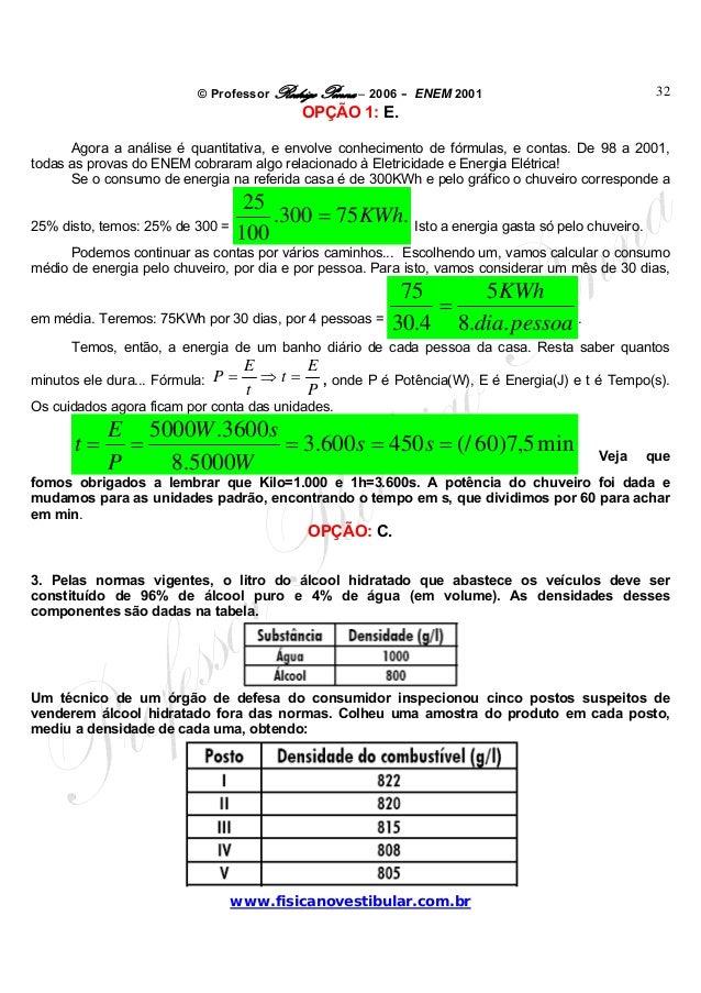© Professor Rodrigo Penna – 2006 – ENEM 2001www.fisicanovestibular.com.br32OPÇÃO 1: E.Agora a análise é quantitativa, e en...