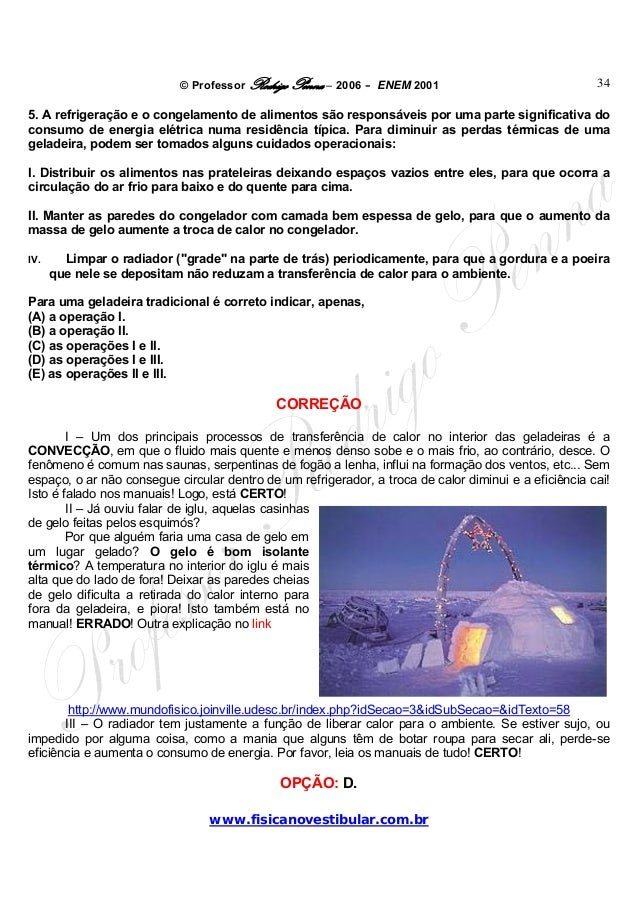 © Professor Rodrigo Penna – 2006 – ENEM 2001www.fisicanovestibular.com.br345. A refrigeração e o congelamento de alimentos...