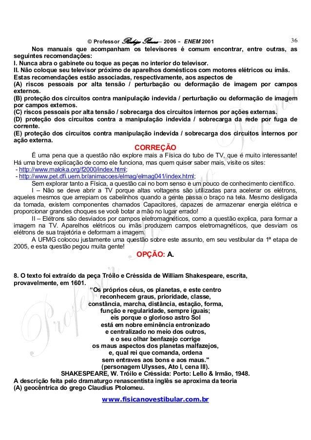 © Professor Rodrigo Penna – 2006 – ENEM 2001www.fisicanovestibular.com.br36Nos manuais que acompanham os televisores é com...