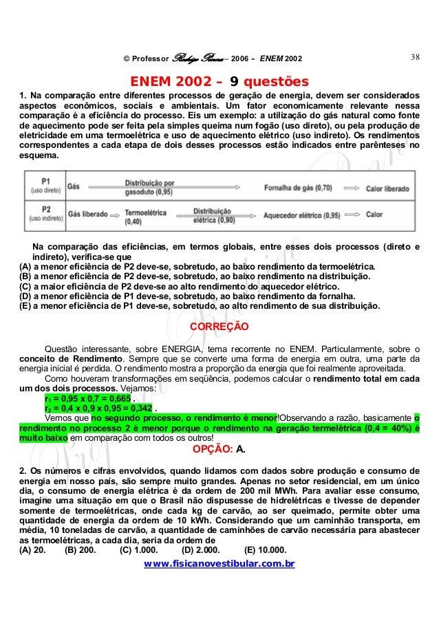 © Professor Rodrigo Penna – 2006 – ENEM 2002www.fisicanovestibular.com.br38ENEM 2002 – 9 questões1. Na comparação entre di...