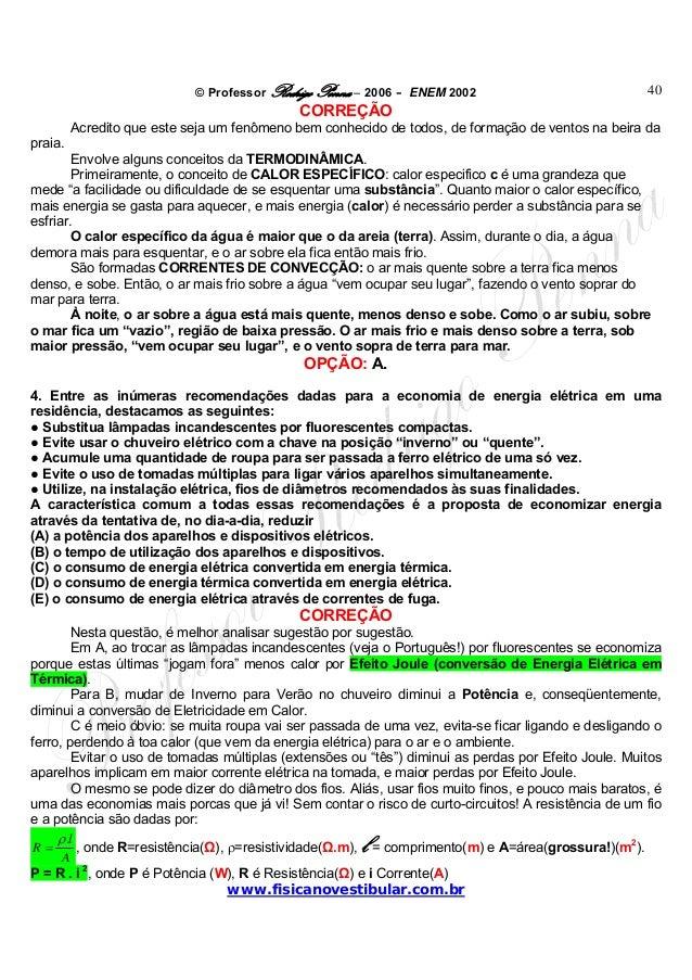© Professor Rodrigo Penna – 2006 – ENEM 2002www.fisicanovestibular.com.br40CORREÇÃOAcredito que este seja um fenômeno bem ...