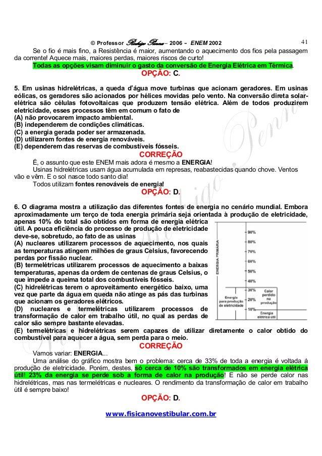 © Professor Rodrigo Penna – 2006 – ENEM 2002www.fisicanovestibular.com.br41Se o fio é mais fino, a Resistência é maior, au...