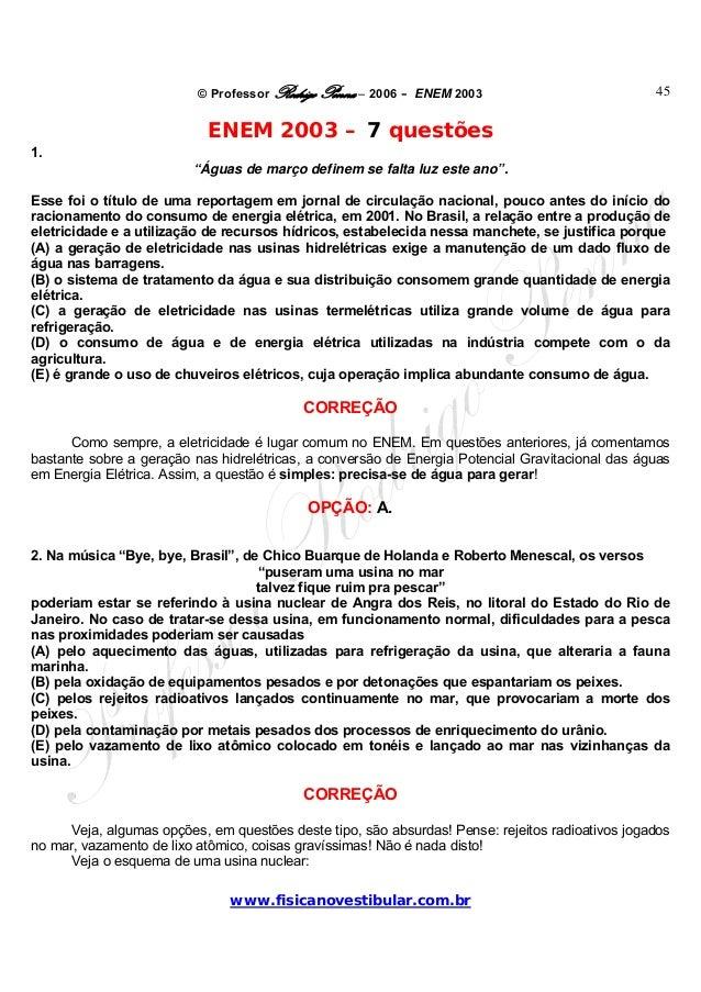 """© Professor Rodrigo Penna – 2006 – ENEM 2003www.fisicanovestibular.com.br45ENEM 2003 – 7 questões1.""""Águas de março definem..."""