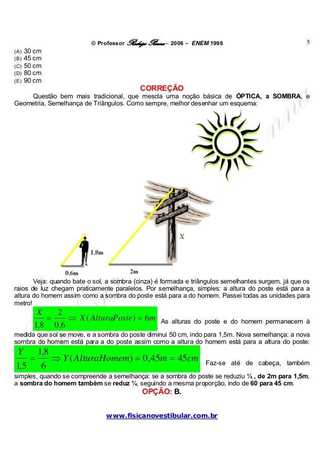 © Professor Rodrigo Penna – 2006 – ENEM 1998www.fisicanovestibular.com.br5(A) 30 cm(B) 45 cm(C) 50 cm(D) 80 cm(E) 90 cmCOR...