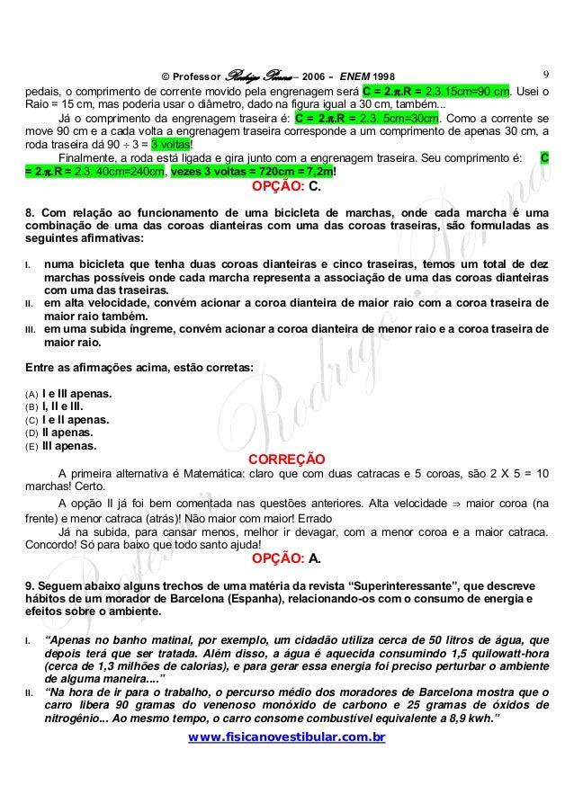 © Professor Rodrigo Penna – 2006 – ENEM 1998www.fisicanovestibular.com.br9pedais, o comprimento de corrente movido pela en...
