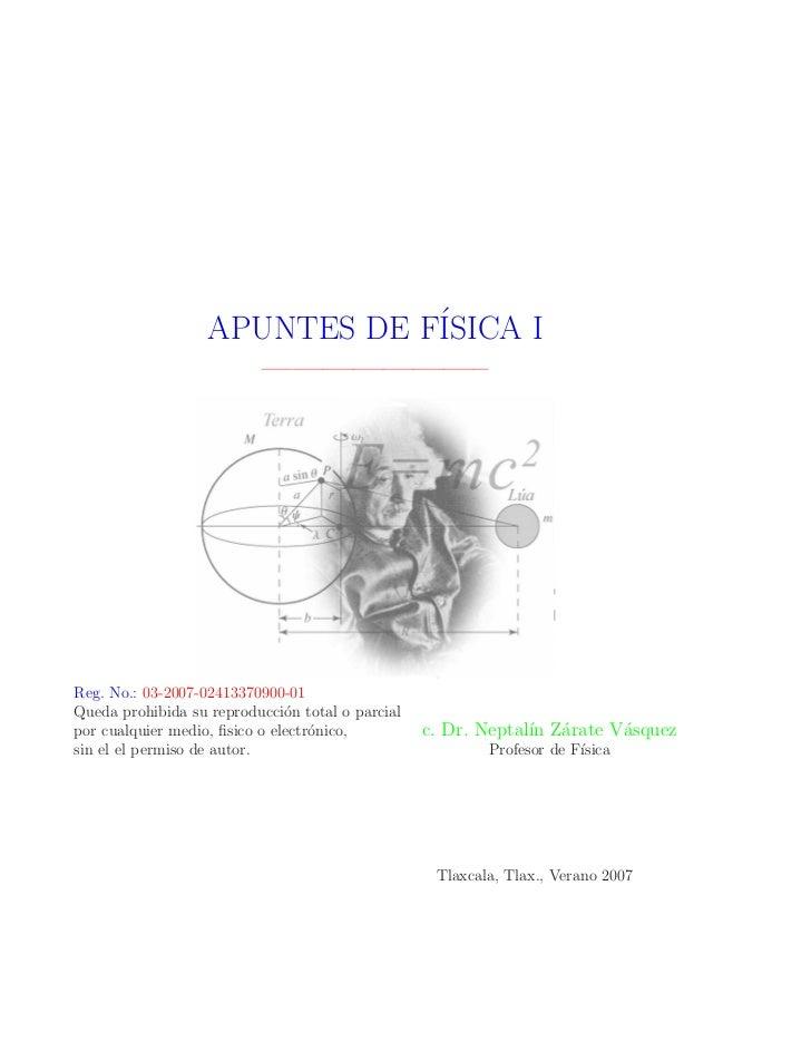APUNTES DE F´                               ISICA I                     ———————–Reg. No.: 03-2007-02413370900-01Queda proh...