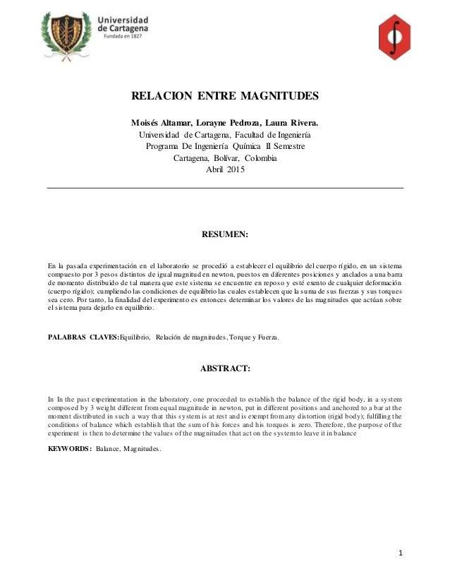 1 RELACION ENTRE MAGNITUDES Moisés Altamar, Lorayne Pedroza, Laura Rivera. Universidad de Cartagena, Facultad de Ingenierí...