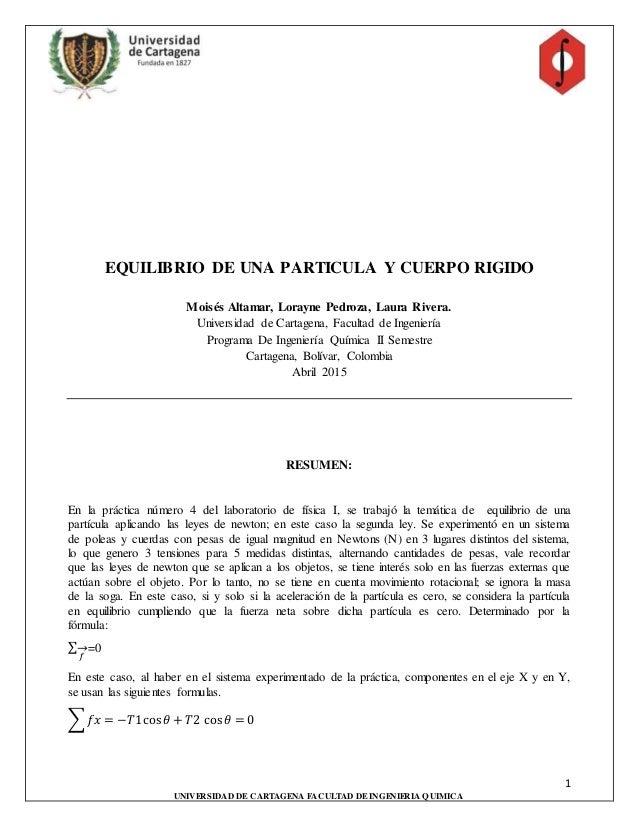 1 UNIVERSIDAD DE CARTAGENA FACULTAD DEINGENIERIA QUIMICA EQUILIBRIO DE UNA PARTICULA Y CUERPO RIGIDO Moisés Altamar, Loray...