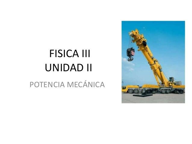 FISICA III UNIDAD II POTENCIA MECÁNICA
