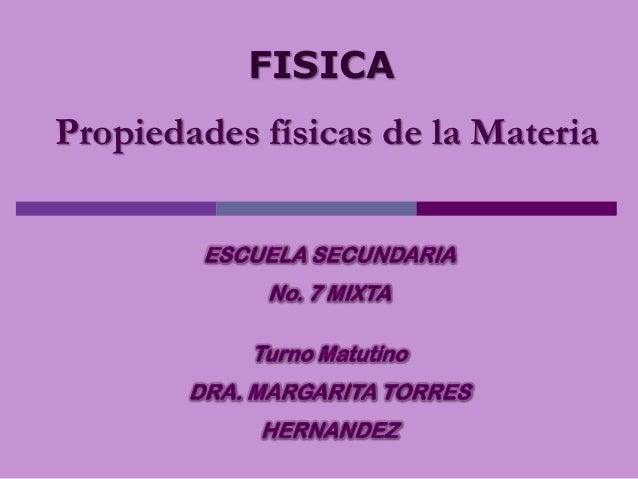 FISICAPropiedades físicas de la Materia