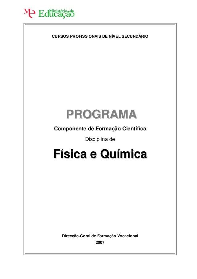 CURSOS PROFISSIONAIS DE NÍVEL SECUNDÁRIO PPRROOGGRRAAMMAA Componente de Formação Científica Disciplina de FFííssiiccaa ee ...