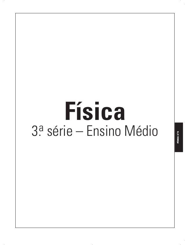 C1_FIS_3ano_RGERAL_Alelex_prof 10/09/11 09:39 Página I  a série – Ensino Médio 3.  a FÍSICA 3. S  Física