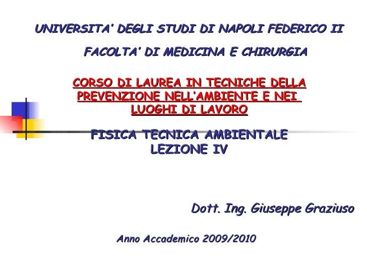 UNIVERSITA' DEGLI STUDI DI NAPOLI FEDERICO II Dott. Ing. Giuseppe Graziuso CORSO DI LAUREA IN TECNICHE DELLA PREVENZIONE N...