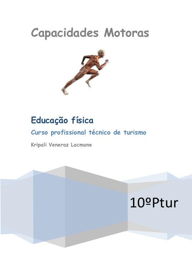Capacidades Motoras10ºPturEducação físicaCurso profissional técnico de turismoKripali Veneraz Lacmane