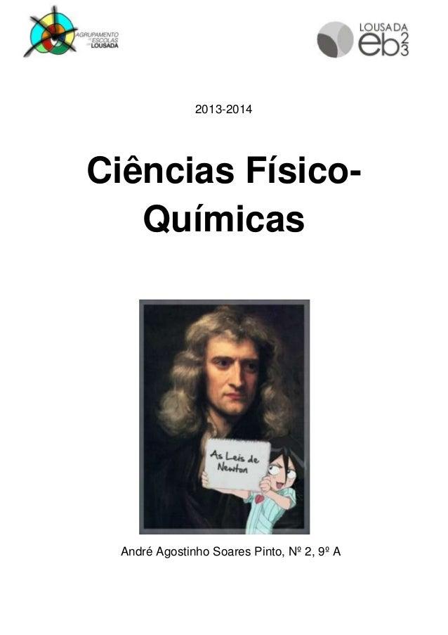 2013-2014  Ciências FísicoQuímicas  André Agostinho Soares Pinto, Nº 2, 9º A