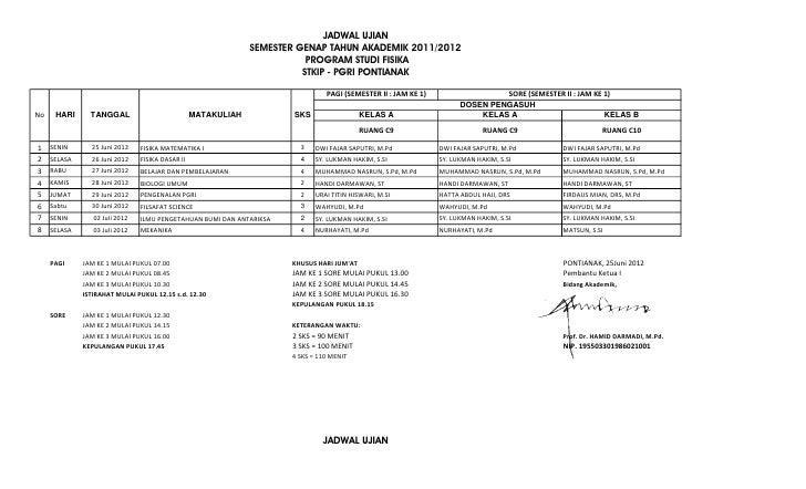 JADWAL UJIAN                                                               SEMESTER GENAP TAHUN AKADEMIK 2011/2012        ...