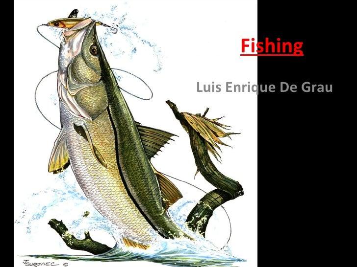 Fishing Luis Enrique De Grau