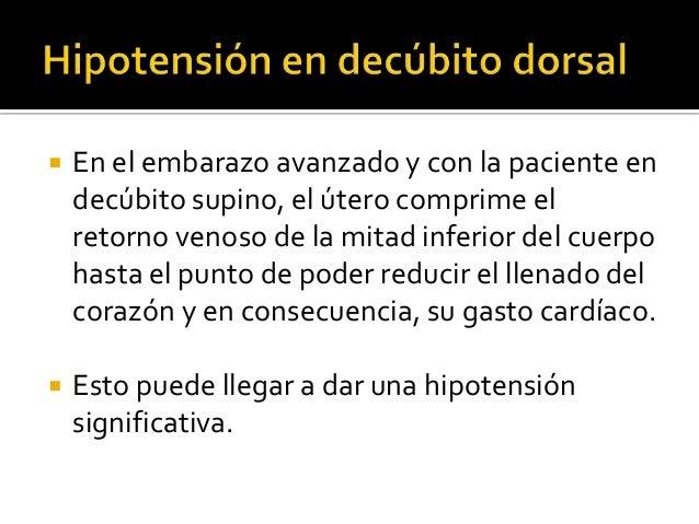  En el embarazo avanzado y con la paciente en decúbito supino, el útero comprime el retorno venoso de la mitad inferior d...