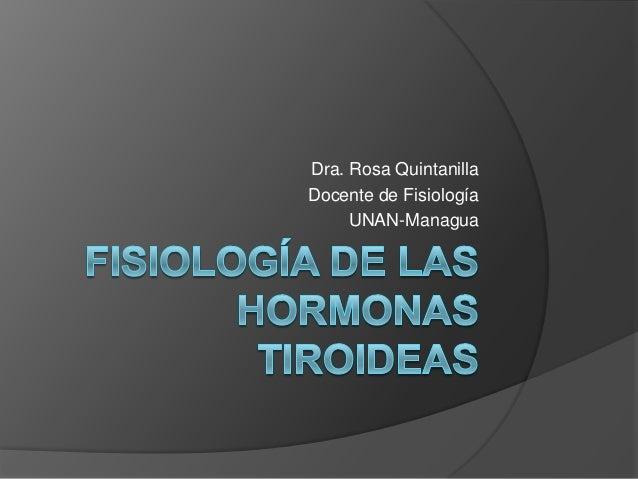 Dra. Rosa Quintanilla Docente de Fisiología UNAN-Managua