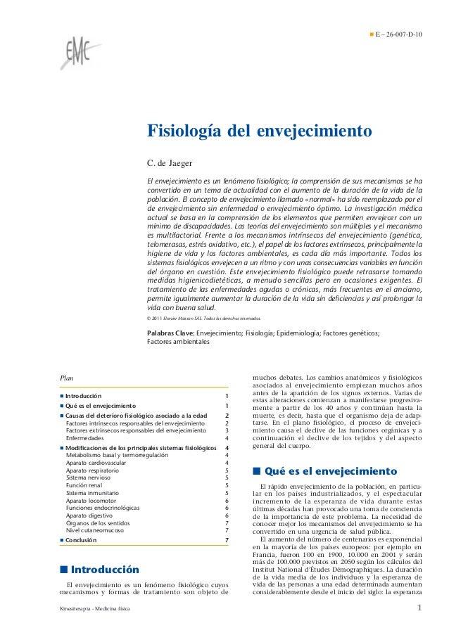 ¶ E – 26-007-D-10  Fisiología del envejecimiento C. de Jaeger El envejecimiento es un fenómeno fisiológico; la comprensión ...