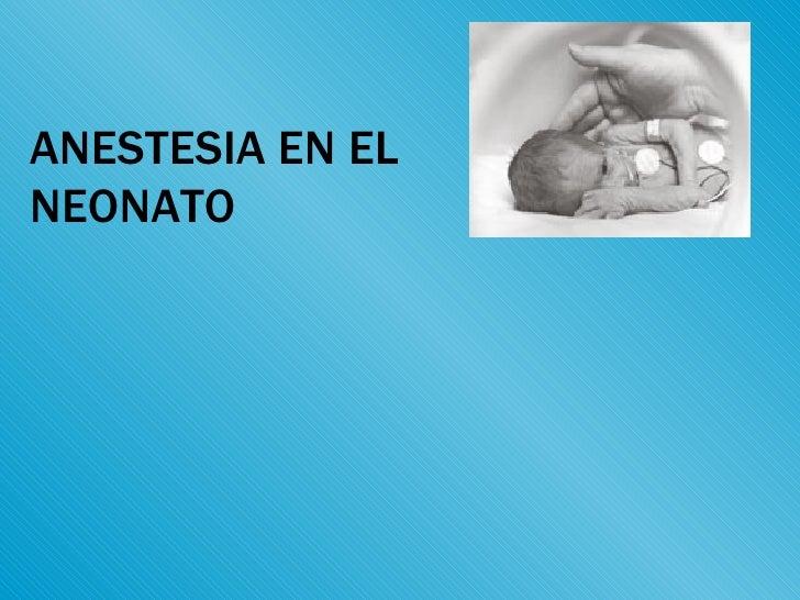 ANESTESIA EN EL NEONATO