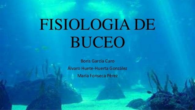 FISIOLOGIA DEBUCEOBoris García CaroÁlvaro Huete-Huerta GonzálezMaría Fonseca Pérez