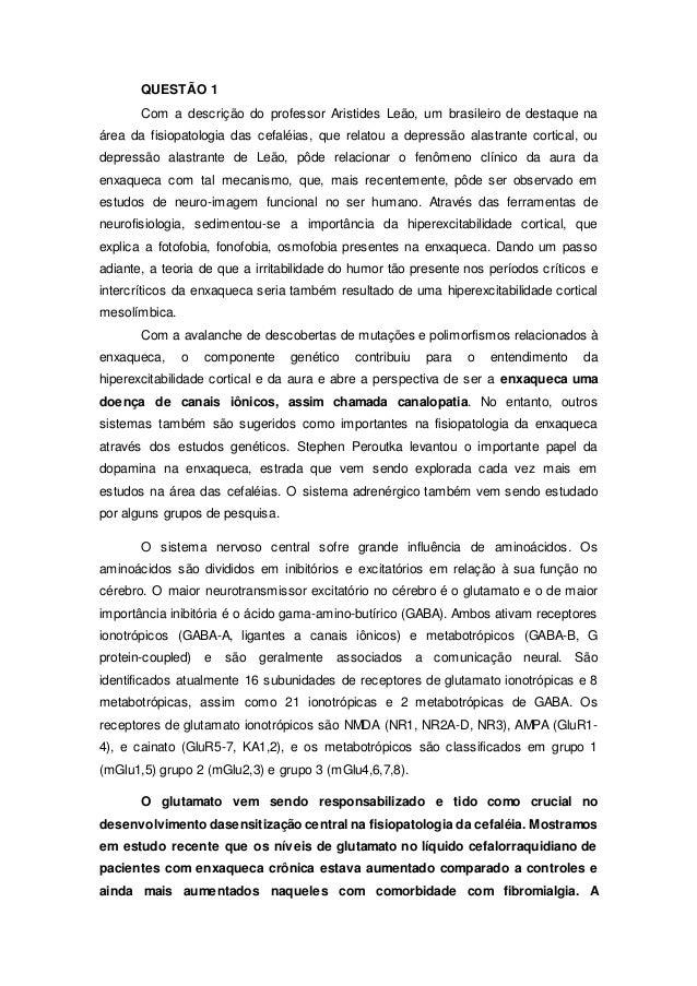 QUESTÃO 1  Com a descrição do professor Aristides Leão, um brasileiro de destaque na  área da fisiopatologia das cefaléias...