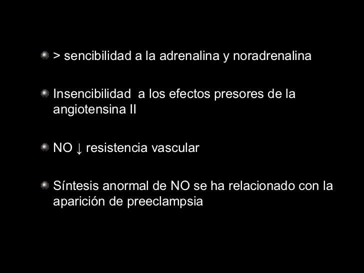 <ul><li>> sencibilidad a la adrenalina y noradrenalina </li></ul><ul><li>Insencibilidad  a los efectos presores de la angi...