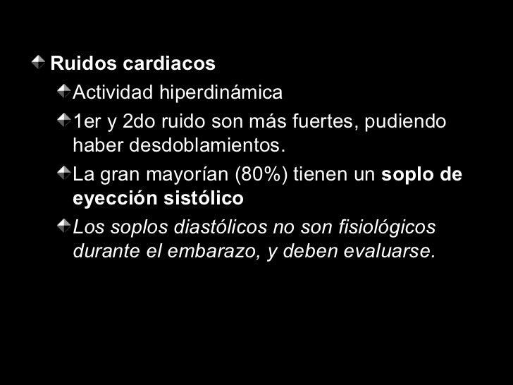 <ul><li>Ruidos cardiacos </li></ul><ul><ul><li>Actividad hiperdinámica </li></ul></ul><ul><ul><li>1er y 2do ruido son más ...